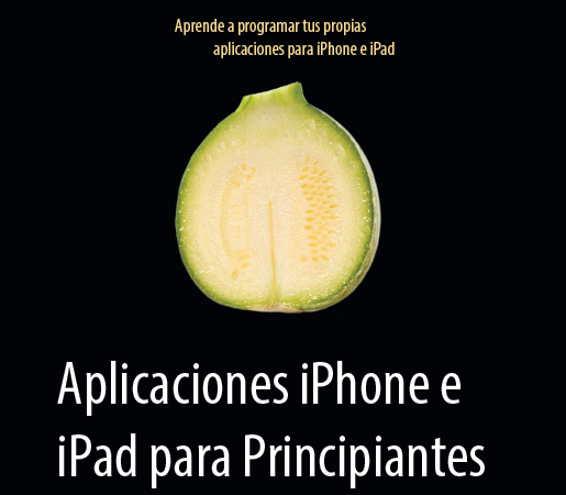 Desarrollo de aplicaciones iPhone e iPad para principiantes [eBook]