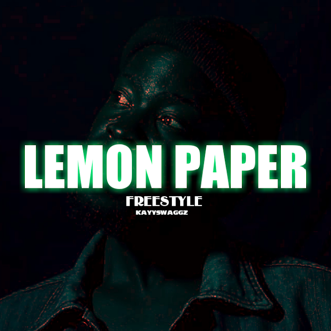 MP3 + MP4: Kayyswaggz – Lemon Paper (Freestyle)