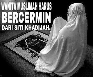 Wahai Wanita Muslimah, Bercerminlah Dari Siti Khadijah