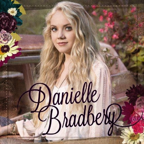 Danielle Bradbery - Danielle Bradbery (Deluxe Edition) (2013)