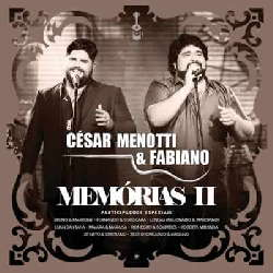 CD César Menotti e Fabiano - Memórias 2 Ao Vivo (Torrent) download