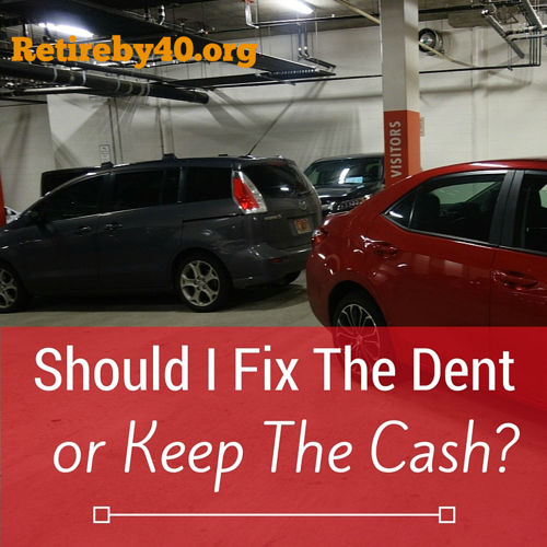 Should I fix the dent or keep the cash?
