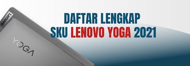 Daftar Lengkap SKU Tipe dan Harga Laptop Lenovo Yoga 2021