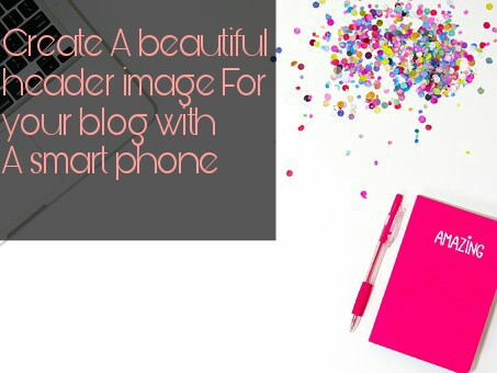 Create a beautiful Header image for your blog