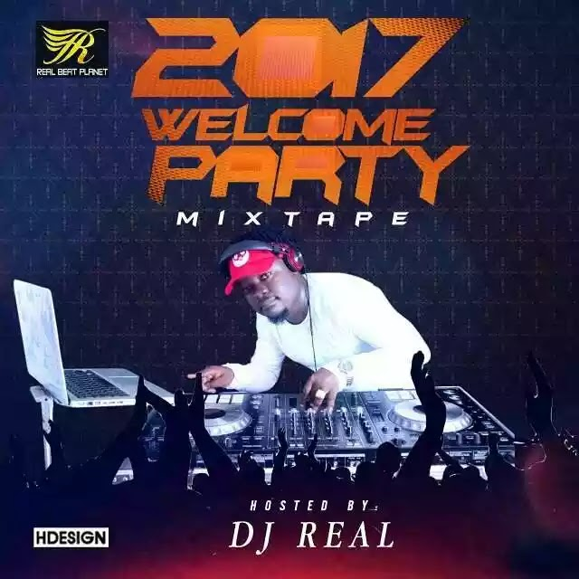 [Mixtape] Dj Real – 2017 Welcome Party Mixtape