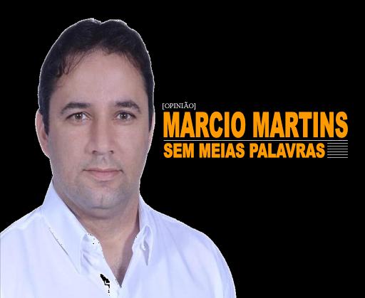 MARCIO MARTINS SEM MEIAS PALAVRAS