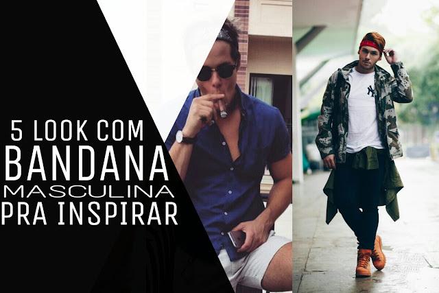 5 LOOK COM BANDANA MASCULINA PRA INSPIRAR