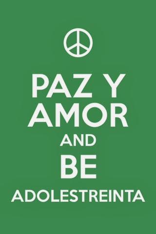 Paz y Amor y Be Adolestreinta