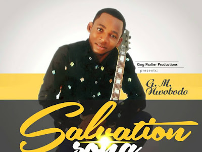 [MUSIC]: GM Nwobodo - Salvation Song