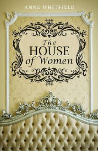 The House Of Women By Anne Whitfield