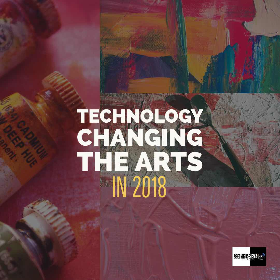 technology changing the arts in 2018