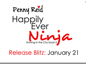 Release Blitz: Happily Ever Ninja (Knitting in the City #5) by Penny Reid + GIVEAWAY