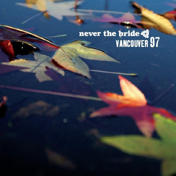Photo: Never The Bride's Album Vancouver 97. Download available at http://www.neverthebride.com/music/vancouver-97/ only £4.99 for a limited time. Read our message at http://ymlp.com/zgcLiu X