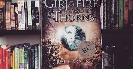 The girl of fire and thorns, de Rae Carson