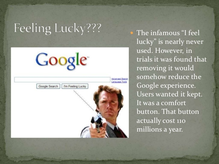 I'm feeling lucky button is nearly never used in google