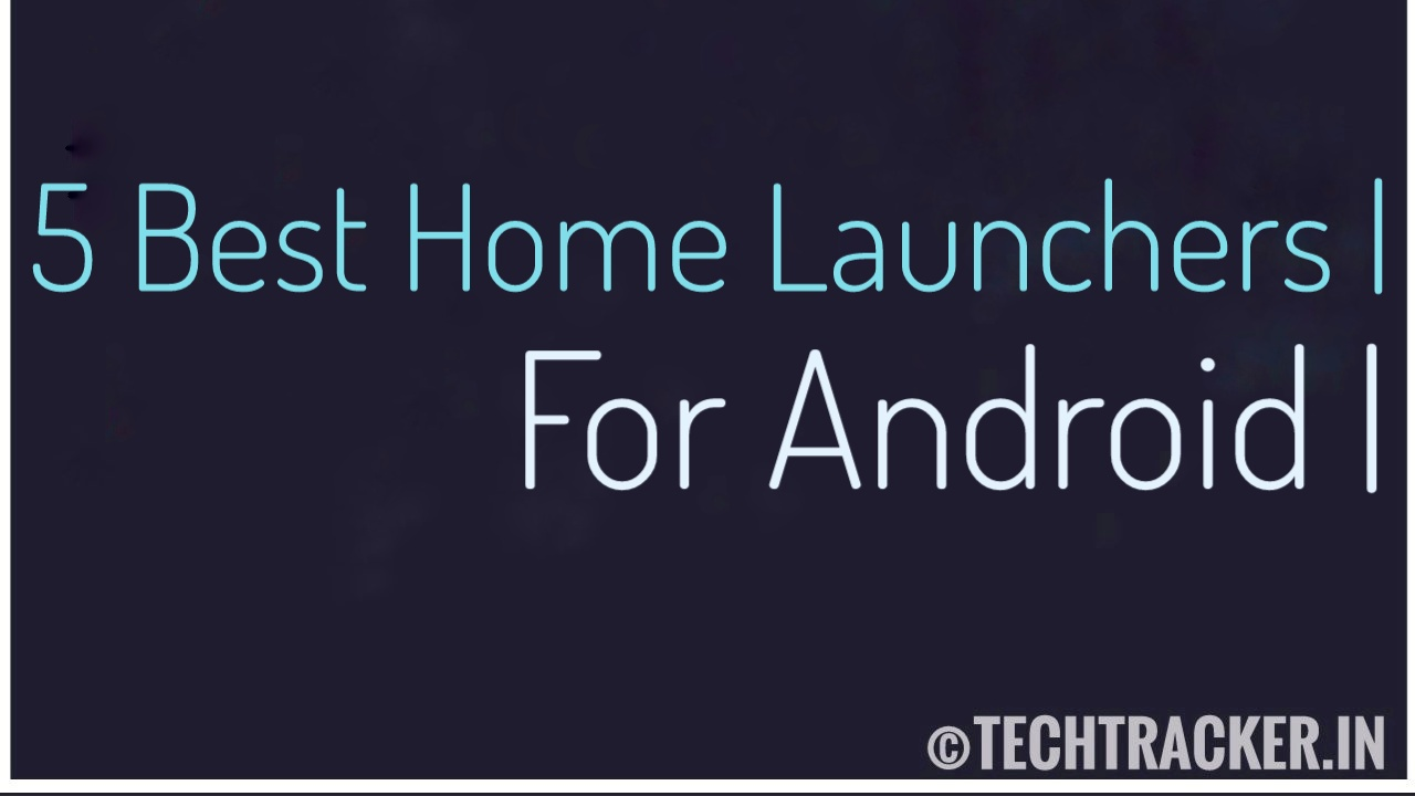 5 Best Home Launcher's For Android - 2020