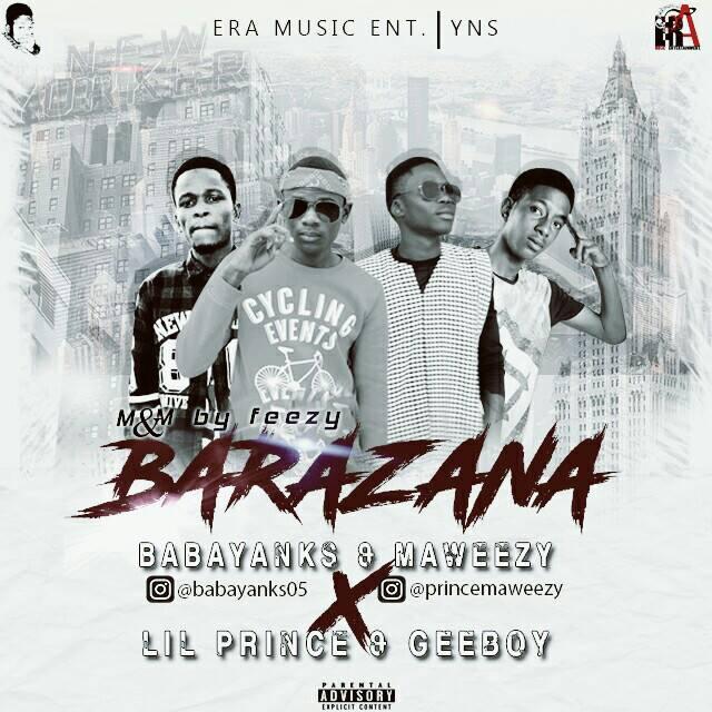 IMG-20170421-WA0019 MUSIC: Babayanks X Maweezy X Geeboy X lil Prince – Barazana
