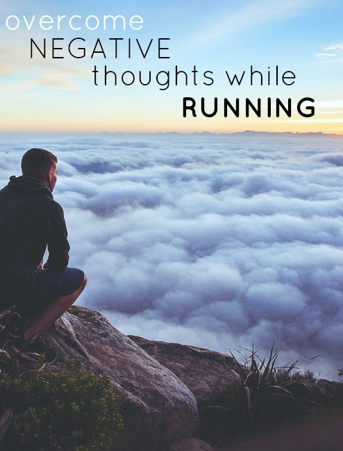 How to overcome negative thoughts while running