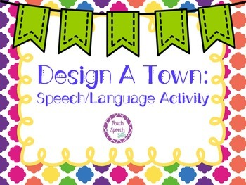 Design a Town Speech Language Activity