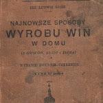 """Ludwik Spiss """"Najnowsze sposoby wyroby win w domu"""", wyd. 23, Nakładem Ludwik Spiss i E. Wasung, Kraków 1939.JPG"""