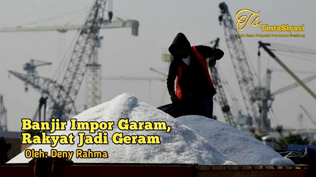 Banjir Impor Garam, Rakyat Jadi Geram