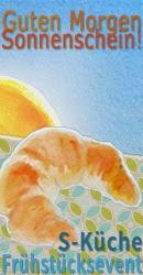 Guten Morgen Sonnenschein - Das Frühstücksevent vom 10.04. bis 10.05.