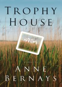 Trophy House By Anne Bernays