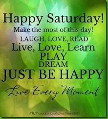 d5266787005420453673801d1481a7b4--happy-saturday-quotes-weekend-quotes