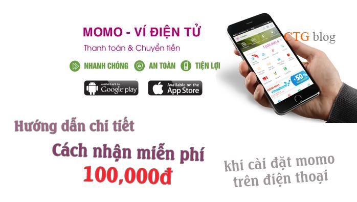 Hướng dẫn chi tiết cách nhận 100.000đ khi cài đặt Momo trên điện thoại