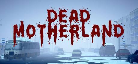 Dead Motherland: Zombie Co-op Crack
