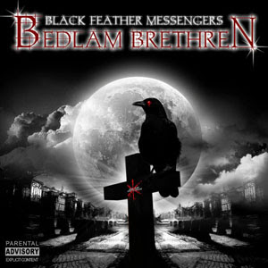Bedlam Brethren - Black Feather Messengers