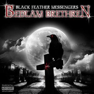 Bedlam Brethren - Black Feather Messengers