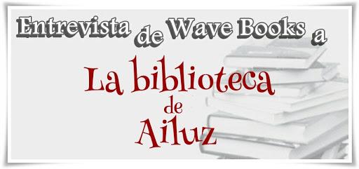 Entrevista de Wave Books a La biblioteca de Ailuz.
