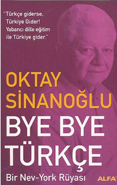 Oktay Sinanoğlu - Bye Bye Türkçeb
