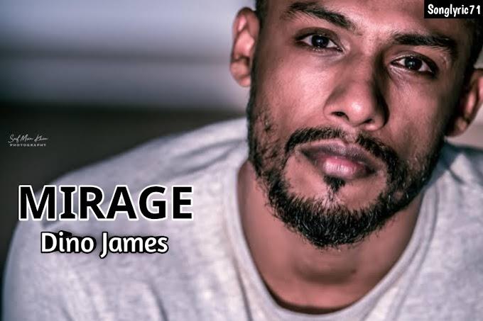 MIRAGE Lyrics Dino James ||New Rap Song 2020 ||
