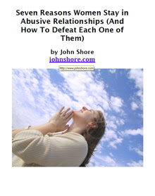 Cover of John Shore's Book Seven Reasons Women Stay In Abusive Relationships