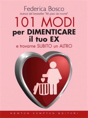 Manuale Federica Bosco 101 modi per dimenticare il tuo ex e trovarne subito un altro (2009) Ita