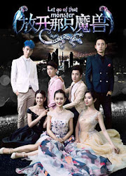 Let Go of the Monster China Drama