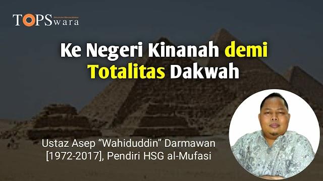 Ke Negeri Kinanah demi Totalitas Dakwah