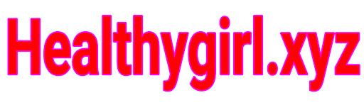 HealthyGirl.XYZ