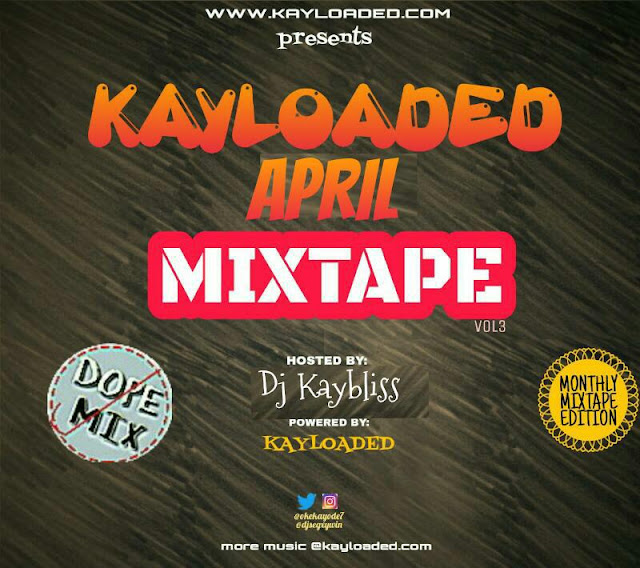 [Mixtape] Kayloaded Mixtape Of The Month Of April