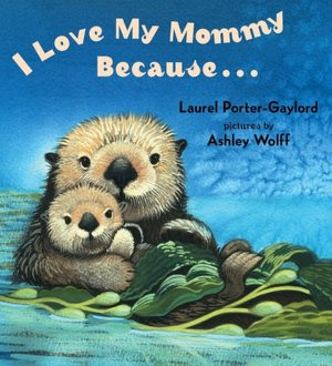15 Board Books for Young Toddlers: I Love My Mommy Because...