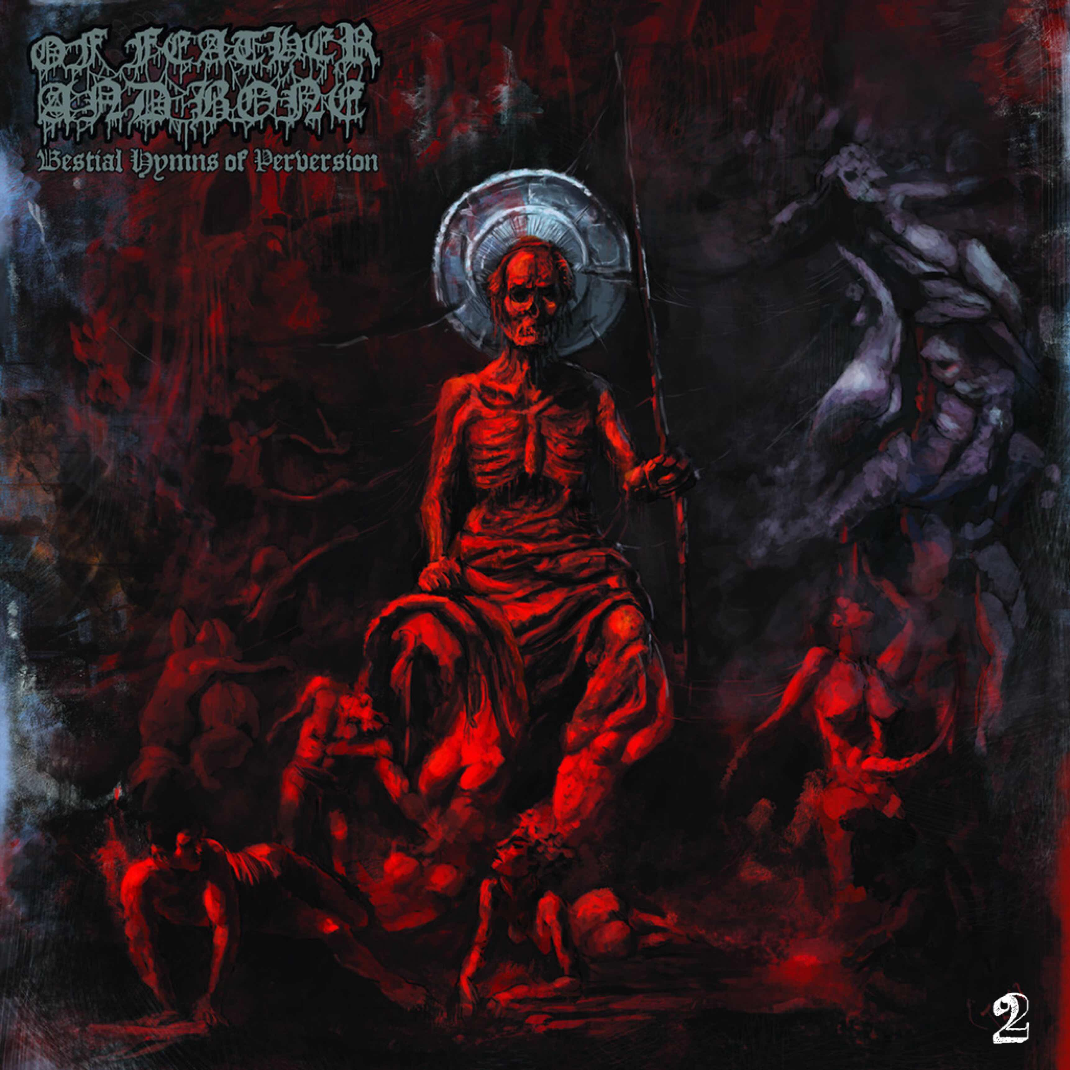 """Of Feather And Bone """"Bestial Hymns Of Perversion"""""""