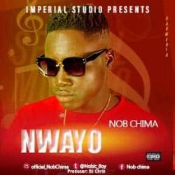 DOWNLOAD: Nob Chima – Nwayo