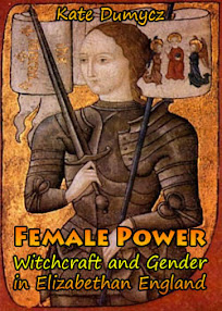 Cover of Kate Dumycz's Book Female Power Witchcraft and Gender in Elizabethan England