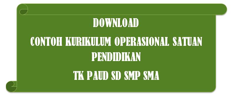 Download Contoh Kurikulum Operasional Satuan Pendidikan (KOSP) TK PAUD SD SMP SMA