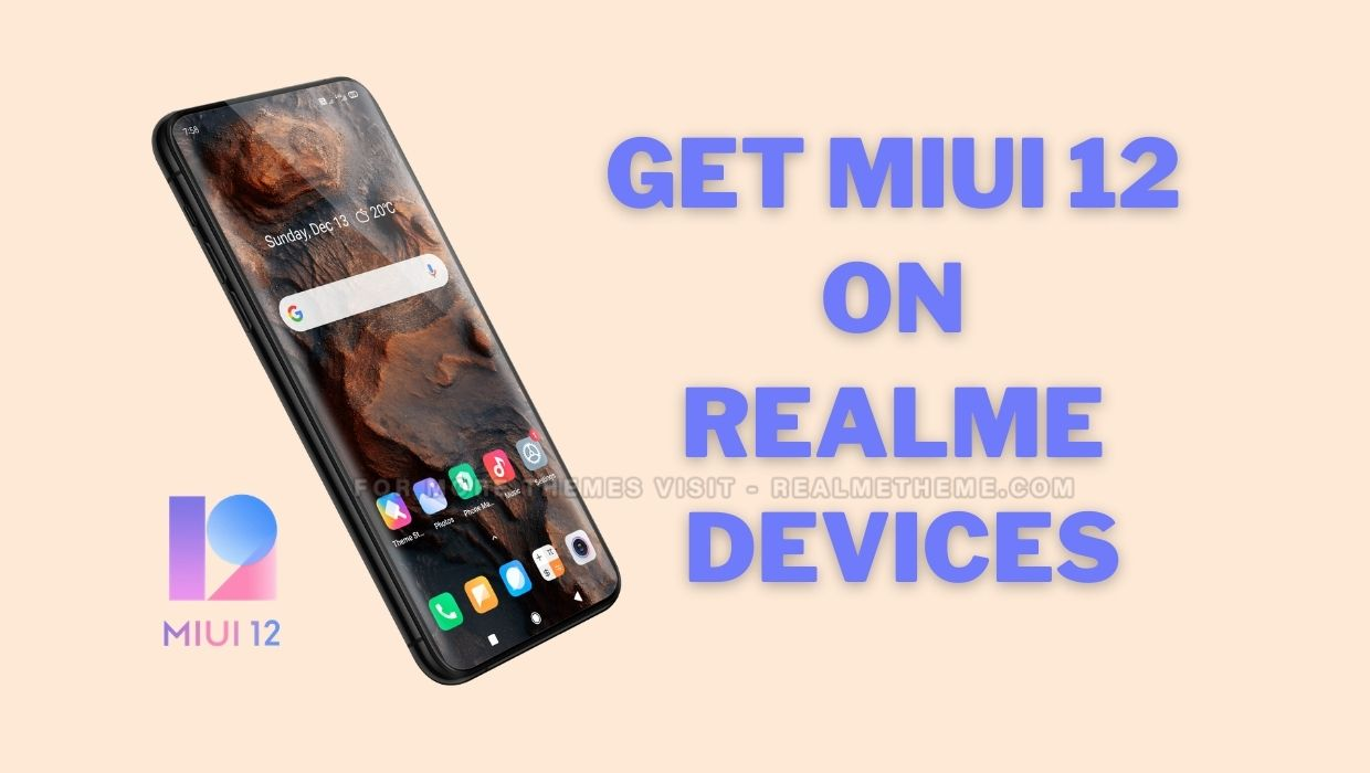 Get MIUI 12 Experience on Realme Devices