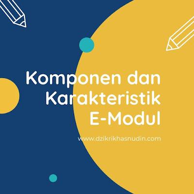 komponen dan karakteristik e-modul