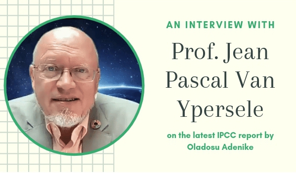 Statement on the Interview with Prof. Jean Pascal Van Ypersele By Oladosu Adenike on the Latest IPCC report: The Physical Science