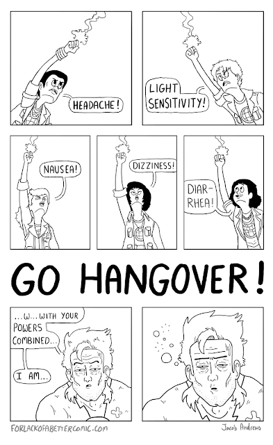 For Lack of a Better Comic - With Our Powers Combined Hangover